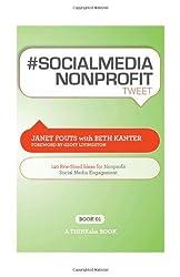 # Socialmedia Nonprofit Tweet Book01: 140 Bite-Sized Ideas for Nonprofit Social Media Engagement