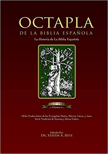 ÓCTAPLA de la Biblia Española Volumen I: The Gospels of the New Testament in an 8 column format,: Volume 1: Amazon.es: Hite, Dr Steven A.: Libros