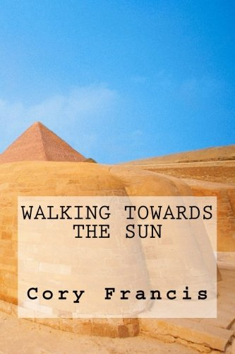 Walking towards the Sun (Journey of the Red life)