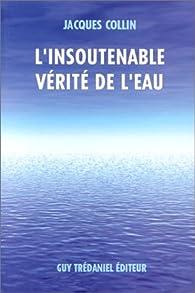 L'insoutenable vérite de l'eau par Jacques Collin (II)