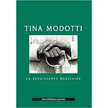 Tina Modotti - la Renaissance Mexicaine