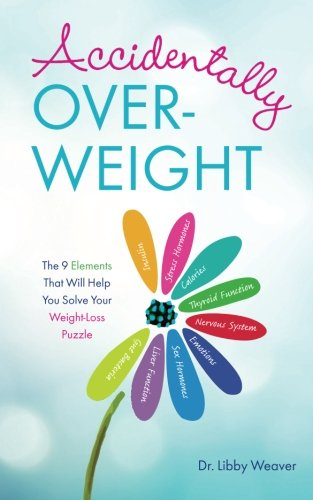 Accidentally Overweight: The 9 Elements That Will Help You Solve Your Weight-Loss Puzzle (Best Workout For Overweight)
