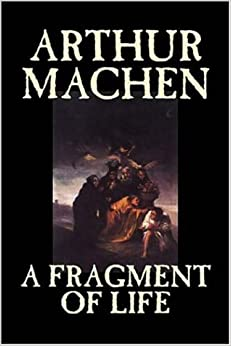 Book A Fragment of Life by Arthur Machen, Fiction, Classics, Literary, Horror