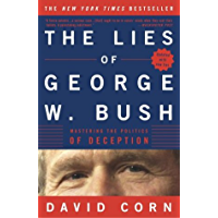 The Lies of George W. Bush: Mastering the Politics of Deception