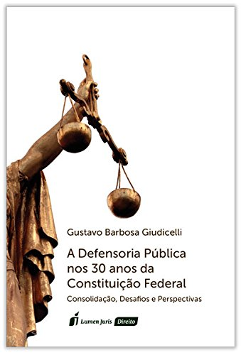 Download A Defensoria Pública nos 30 Anos da Constituição Federal. 2018 ebook