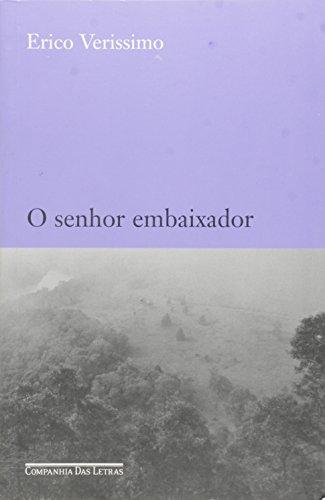 O senhor embaixador