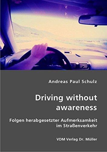 Driving without awareness: Folgen herabgesetzter Aufmerksamkeit im Straßenverkehr