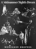A Midsummer Night's Dream, Op. 64 (Opera in Three Acts). By Benjamin Britten. Edited By Imogen Holst and Martin Penny. For Choral, Orchestra, Voice (Vocal Score). Bh Stage Works.