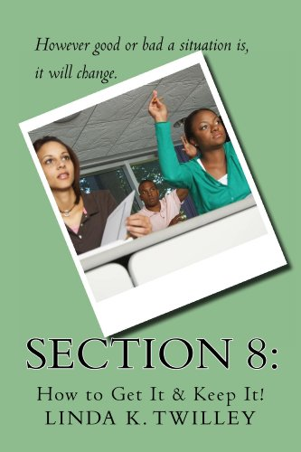 Section 8:  How to Get It & Keep It!