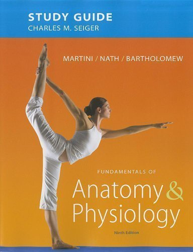 Study Guide for Fundamentals of Anatomy & Physiology by Martini, Frederic H. Published by Benjamin Cummings 9th (ninth) edition (2011) Paperback