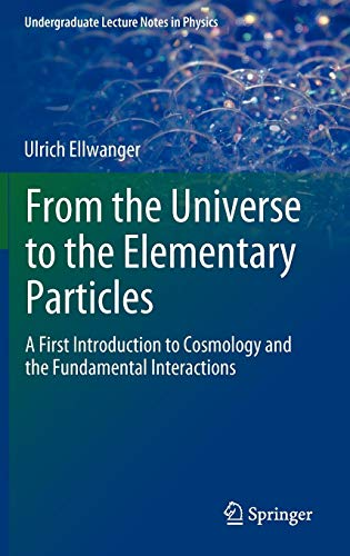 From the Universe to the Elementary Particles: A First Introduction to Cosmology and the Fundamental Interactions (Under