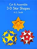 Cut and Assemble 3-D Star Shapes, A. G. Smith, 0486296512