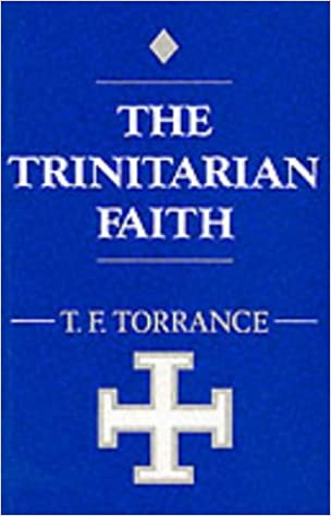 Trinitarian Faith: The Evangelical Theology of the Ancient