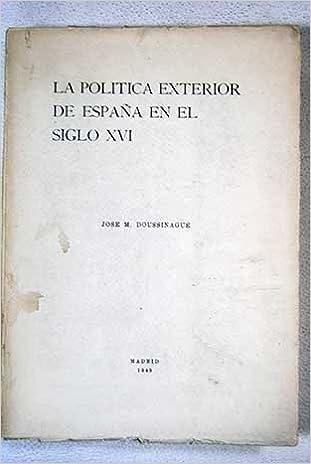 LA POLÍTICA EXTERIOR DE ESPAÑA EN EL SIGLO XVI: Amazon.es: José M ...