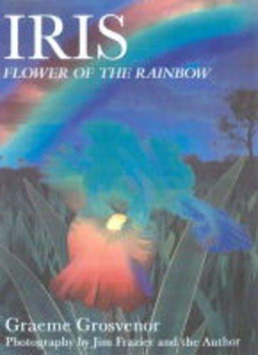 Iris : Flower of the Rainbow by Kangaroo Press
