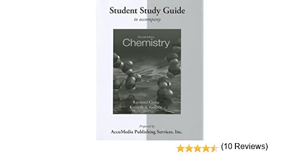Student Study Guide for Chemistry: Raymond Chang, Kenneth Goldsby ...