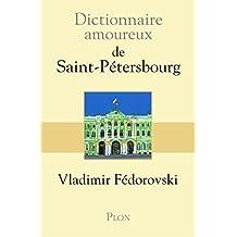 Dictionnaire amoureux de Saint-Pétersbourg (DICT AMOUREUX) (French Edition)
