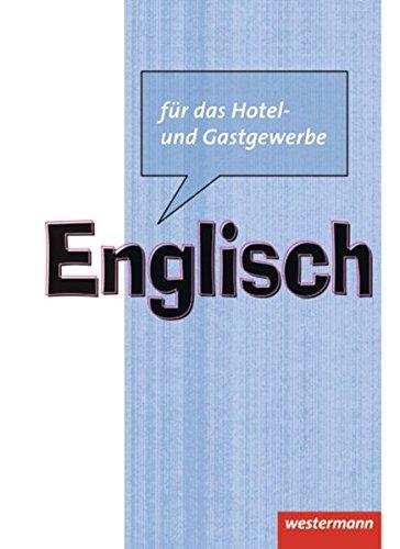 Englisch für das Hotel- und Gastgewerbe: Schülerband, 1. Auflage, 2012