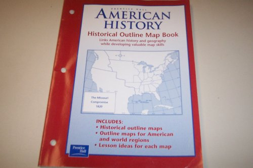 AMERICAN HISTORY HISTORICAL OUTLINE MAP BOOK 2003C