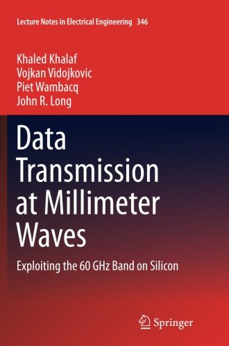 Data Transmission at Millimeter Waves: Exploiting the 60 GHz Band on Silicon (Lecture Notes in Electrical Engineering)