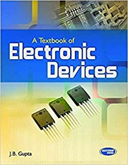 a textbook of electronic devices j b gupta 9789350145012 amazona textbook of electronic devices j b gupta 9789350145012 amazon com books