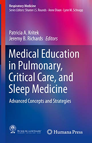 (Medical Education in Pulmonary, Critical Care, and Sleep Medicine: Advanced Concepts and Strategies (Respiratory Medicine))