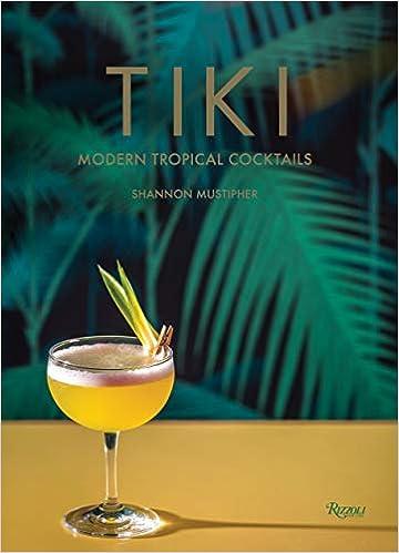 Amazonfr Tiki Modern Tropical Cocktails Shannon