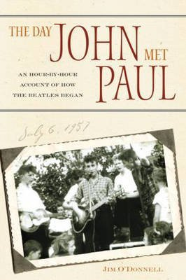 [The Day John Met Paul: An Hour-by-hour Account of How the