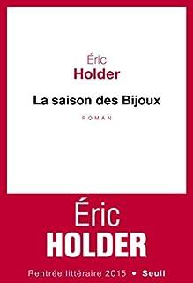 La saison des bijoux, roman, Holder, Éric