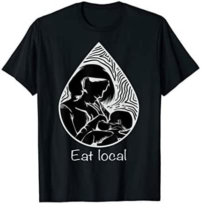 Eat Local | Cool Best Passionate Nursing Gift T-Shirt