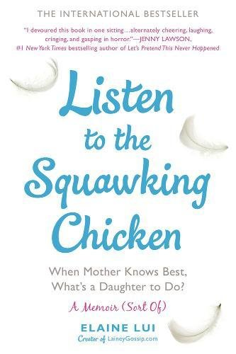 Listen to the Squawking Chicken: When Mother Knows Best, What's a Daughter to Do?