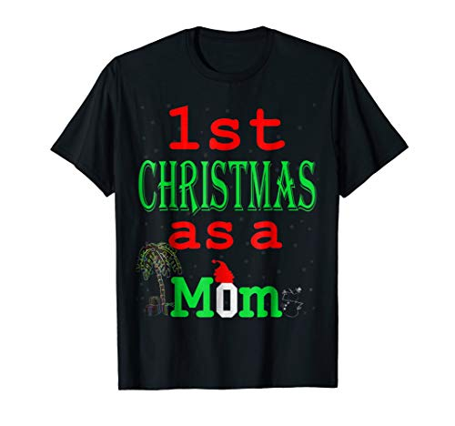 1st Christmas As A Mom T-Shirt Xmas Gift For New Mommy tee -