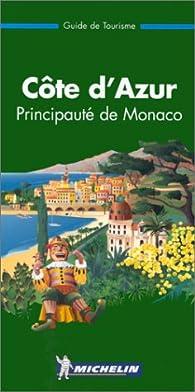 Guide Vert. Côte d'Azur, Principauté de Monaco par Guide Michelin