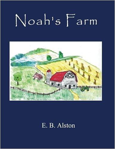 Noahs Farm: E. B. Alston: 9781533593962: Amazon.com: Books