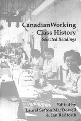 Canadian Working Class History: Selected Readings