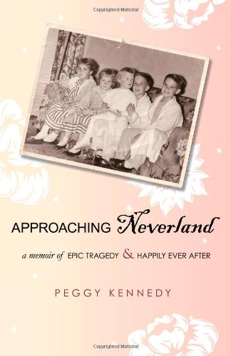 Approaching Neverland: A Memoir of Epic Tragedy & Happily Ever After pdf epub