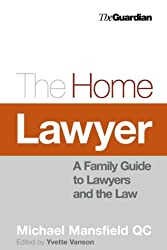 The Home Lawyer: A Family Guide to Lawyers and the Law