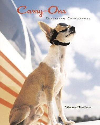 Carry-Ons: Traveling Chihuahuas
