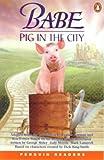*BABE-PIG IN THE CITY              PGRN2 (Penguin Readers (Graded Readers))