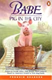 Babe - a Pig in the City (Penguin Readers: Level 2 Series)