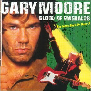 Gary Moore - Blood Of Emeralds: The Very Best Of Gary Moore, Part 2 - Zortam Music