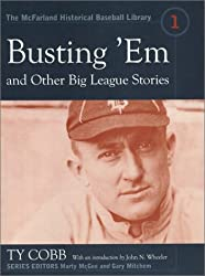 Busting 'Em and Other Big League Stories (The McFarland Historical Baseball Library 1)