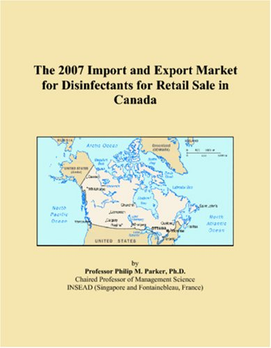 Download The 2007 Import and Export Market for Disinfectants for Retail Sale in Canada PDF