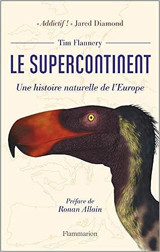 Amazon Fr Le Supercontinent Une Histoire Naturelle De L