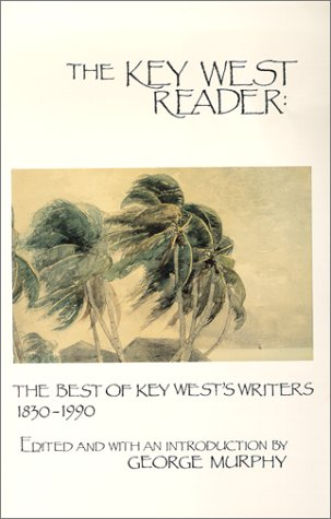 The Key West Reader: The Best of the Key Wests Writers 1830-1990