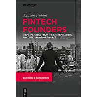 Fintech Founders: Inspiring Tales from the Entrepreneurs that are Changing Finance (English Edition)