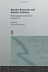 Gender Reversals and Gender Cultures: Anthropological and Historical Perspectives