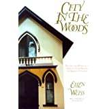 City In The Woods: The Life and Design of an American Camp Meeting on Martha's Vineyard
