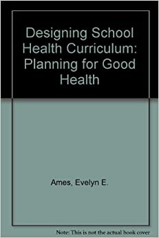 Book Designing School Health Curriculum: Planning for Good Health
