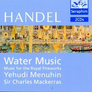 Handel: Water Music Suites for Orchestra No 1-3/ Music for the Royal Fireworks